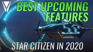 Best Features Coming in 2020 Star Citizen